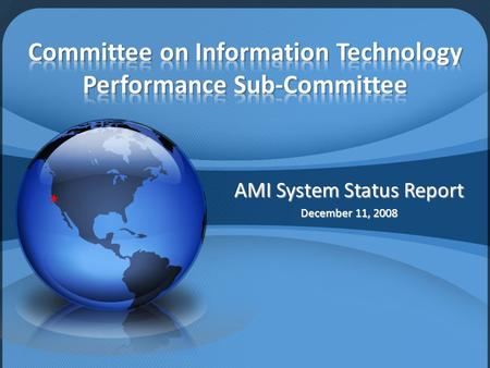 AMI System Status Report December 11, 2008. Project Objectives Selection, p rocurement and implementation of an AMI System that: Provides automated meter.