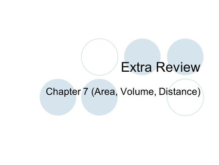 Extra Review Chapter 7 (Area, Volume, Distance). Given that is the region bounded by Find the following  Area of  Volume by revolving around the x-axis.