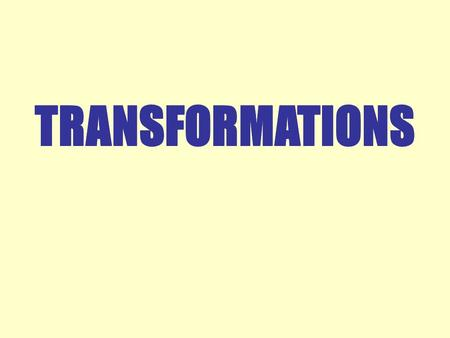 TRANSFORMATIONS. Identify the transformation which maps the solid figure to the dotted? A. Reflection B. Rotation C. Translation D. Dilation.