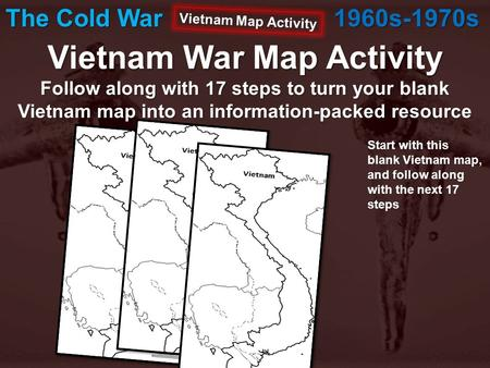 Start with this blank Vietnam map, and follow along with the next 17 steps Vietnam War Map Activity Follow along with 17 steps to turn your blank Vietnam.