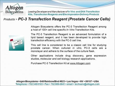 Products > PC-3 Transfection Reagent (Prostate Cancer Cells) Altogen Biosystems offers the PC-3 Transfection Reagent among a host of 100+ cell line specific.