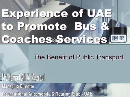 Experience of UAE to Promote Bus & Coaches Services The Benefit of Public Transport.