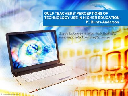 GULF TEACHERS' PERCEPTIONS OF TECHNOLOGY USE IN HIGHER EDUCATION K. Bunts-Anderson Zayed University (United Arab Emirates)