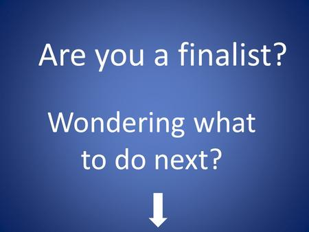 Are you a finalist? Wondering what to do next?. Options with your subject Check out www.prospects.ac.uk.