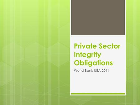 Private Sector Integrity Obligations World Bank UEA 2014.