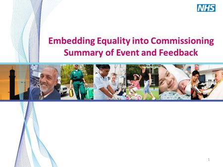 1 Embedding Equality into Commissioning Summary of Event and Feedback.