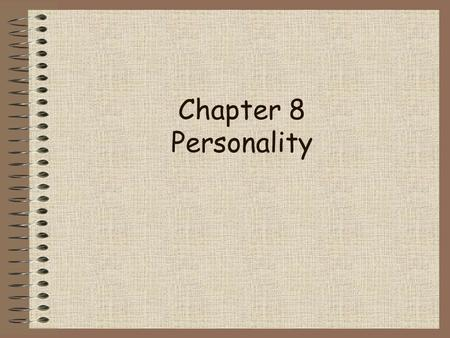 Chapter 8 Personality 2 of 55 Topics to Explore 1.Trait Theories 2.Psychoanalytic Theory 3.Social-Cognitive Theories 4.Humanistic Theories.