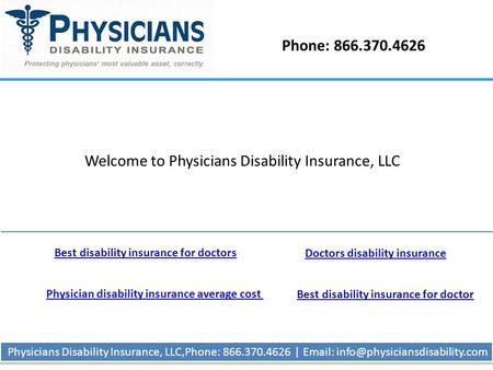 Phone: 866.370.4626 Physicians Disability Insurance, LLC,Phone: 866.370.4626 |   Welcome to Physicians Disability Insurance,