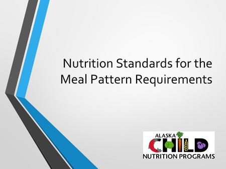 Nutrition Standards for the Meal Pattern Requirements.