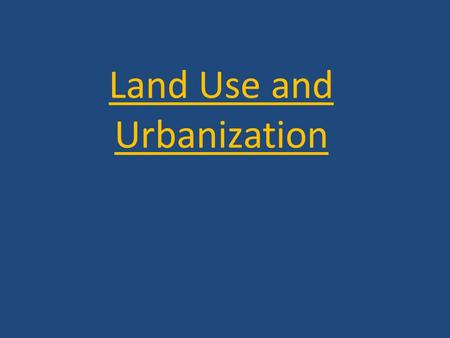 Land Use and Urbanization