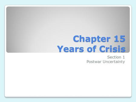 Chapter 15 Years of Crisis