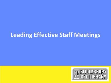 Leading Effective Staff Meetings. Starter Place a post-it note on the area of the classroom that you feel best supports learning; add a brief note saying.