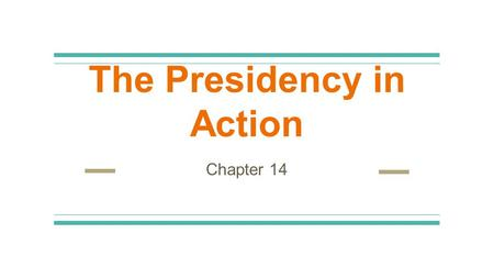 The Presidency in Action Chapter 14. Introduction ●What are the executive powers and how were they established? The President: ●Executes and interprets.