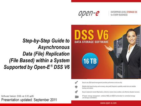 Software Version: DSS ver. 6.00 up85 Presentation updated: September 2011 Step-by-Step Guide to Asynchronous Data (File) Replication (File Based) within.