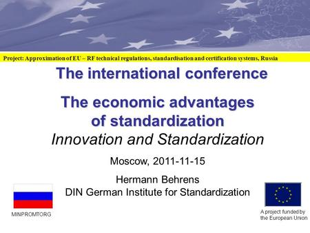 The international conference The international conference The economic advantages of standardization Innovation and Standardization Moscow, 2011-11-15.