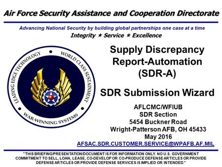 Supply Discrepancy Report-Automation (SDR-A) SDR Submission Wizard THIS BRIEFING/PRESENTATION/DOCUMENT IS FOR.