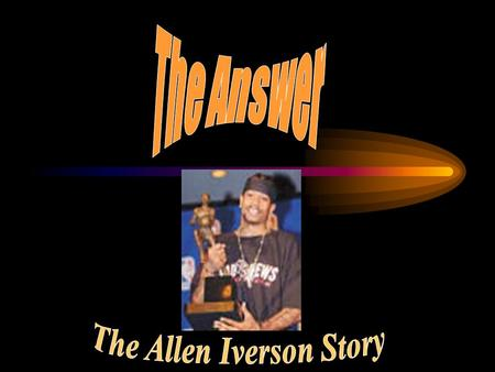 He was born on June 7, 1975 in Hampton, Virginia. Allen grew up in the projects as the son of a 15 year old single mother.