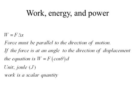 Work, energy, and power. If the net force is in the direction of motion work is positive If the net force is in the direction opposite that of motion.