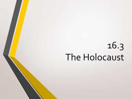16.3 The Holocaust. Holocaust The systematic murder of 11 million people across Europe, more than half of whom were Jews.