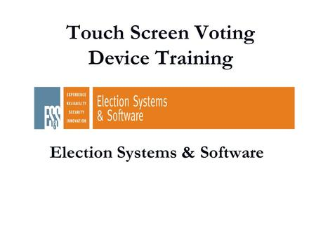 1 Touch Screen Voting Device Training Election Systems & Software.