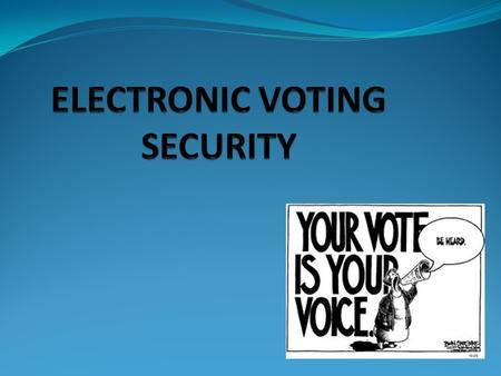What is electronic voting An electronic voting (e-voting) system is a voting system in which the election data is recorded, stored and processed primarily.