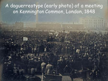 A daguerreotype (early photo) of a meeting on Kennington Common, London, 1848.