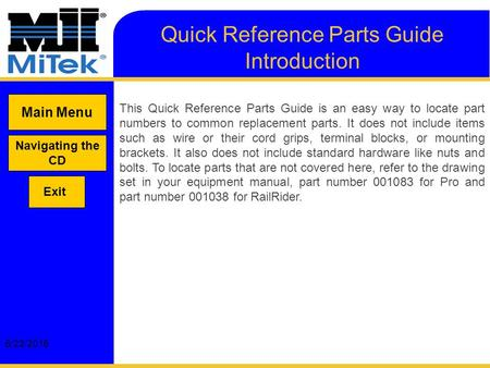 6/23/2016 Quick Reference Parts Guide Introduction This Quick Reference Parts Guide is an easy way to locate part numbers to common replacement parts.