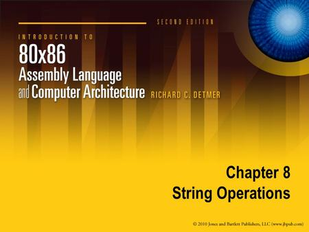 Chapter 8 String Operations. 8.1 Using String Instructions.