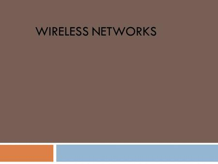 WIRELESS NETWORKS. Wireless?  A wireless LAN or WLAN is a wireless local area network that uses radio waves as its carrier.  The last link with the.