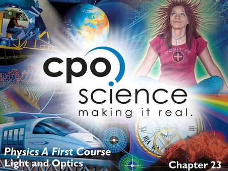 Chapter 23 Physics A First Course Light and Optics.