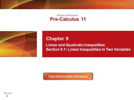 Pen Tool McGraw-Hill Ryerson Pre-Calculus 11 Chapter 9 Linear and Quadratic Inequalities Section 9.1: Linear Inequalities in Two Variables Click here to.