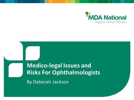 1 Medico-legal Issues and Risks For Ophthalmologists By Deborah Jackson.