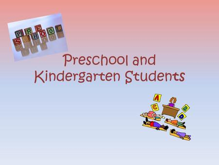 Preschool and Kindergarten Students. Ages and Milestones New born to 12 months Physical Gains control of hands Rolls over Discovers feet Crawls Moves.