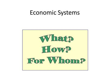 Economic Systems. Command Economy Also known as a communist economy The goal is to achieve a classless society where all workers are equal The government.