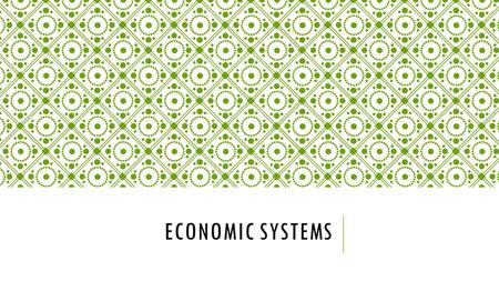 ECONOMIC SYSTEMS. SCARCITY MEANS THERE IS NOT ENOUGH FOR EVERYONE 2 So, the government must step in to help allocate (distribute) resources.