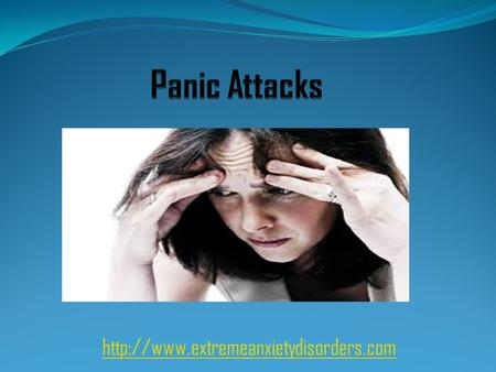 What is Panic Attacks? Panic attack is a sudden surge of overwhelming anxiety and fear. Panic Attack can lead.