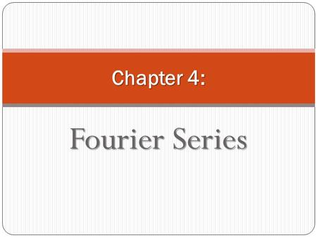 Fourier Series 1 Chapter 4:. TOPIC: 2 Fourier series definition Fourier coefficients The effect of symmetry on Fourier series coefficients Alternative.