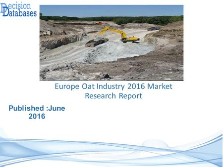 Europe Oat Industry Analysis and Revenue Forecast 2016