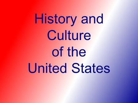 History and Culture of the United States. The Beginning of America Ancestor's of today's American Indians first settled North America 14,000 years ago.