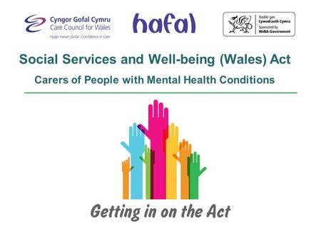 Social Services and Well-being (Wales) Act Carers of People with Mental Health Conditions.