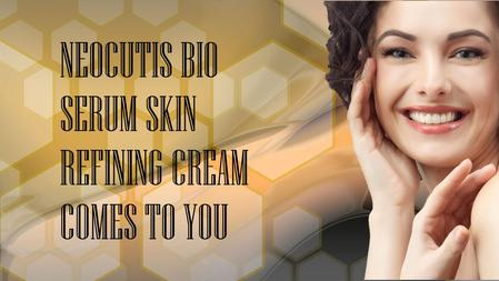 NEOCUTIS BIO SERUM SKIN REFINING CREAM COMES TO YOU.