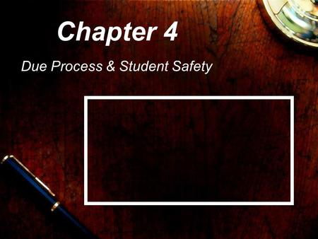"Chapter 4 Due Process & Student Safety. Increased concern for safety across the nation after 9/11 No Child Left Behind assures schools ""plans"" are on."