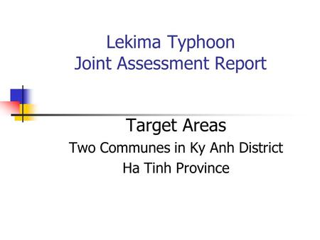 Lekima Typhoon Joint Assessment Report Target Areas Two Communes in Ky Anh District Ha Tinh Province.