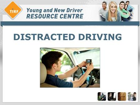 DISTRACTED DRIVING. Overview: distracted driving > What is distracted driving? > What are the characteristics of distracted driving? > Attitudes and Concerns.