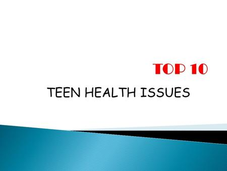 TEEN HEALTH ISSUES.  Adolescents (ages 10 to 19) and young adults (ages 20 to 24) make up 21 percent of the population of the United States.  The behavioral.