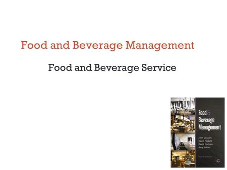 Food and Beverage Management Food and Beverage Service.