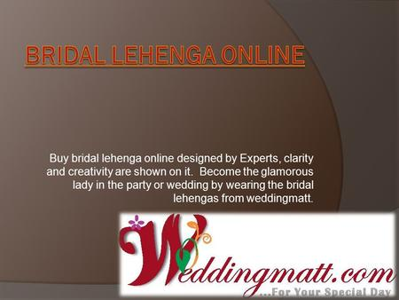 Buy bridal lehenga online designed by Experts, clarity and creativity are shown on it. Become the glamorous lady in the party or wedding by wearing the.