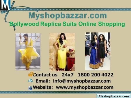 Bollywood Replica Suits Online Shopping Contact us 24x7 1800 200 4022   Website:  Contact us 24x7 1800 200.