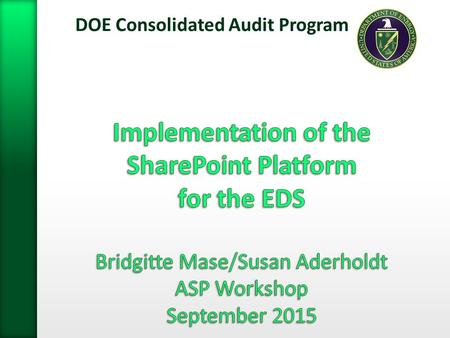 DOE Consolidated Audit Program 1. » Requires a UCAMS Username and Password » Requires 2 Factor Authentication ˃Either HSPD12 Badge and PIV Card Reader.