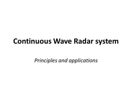 Continuous Wave Radar system